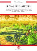 45119 - Pignato, N. - Armi di una vittoria Vol 2: Mitragliatrici, pistole mitragliatrici, moschetti automatici, cannoni da fanteria nella Grande Guerra