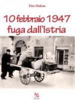 45133 - Delton, T. - 10 Febbraio 1947. Fuga dall'Istria