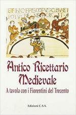 45135 - AAVV,  - Antico ricettario medievale. A tavola con i fiorentini del Trecento