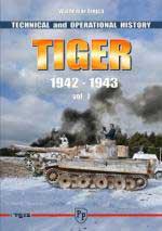 45136 - Trojca, W. - Tiger. Technical and Operational History Vol 1: 1942-1943