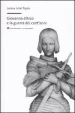 45145 - Taylor, L.J. - Giovanna d'Arco e la Guerra dei Cent'Anni