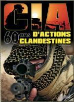 45154 - Micheletti-Le Pautremat, E.-P. - CIA 60 Ans d'actions clandestines