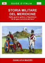 45158 - Mazzei, G. - Storia militare del Meridione dalla guerra gotica a Napoleone