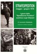 45164 - Malatesta, L. - Strafexpedition maggio-giugno 1916. I giorni della 'spedizione punitiva' austriaca sugli Altipiani