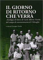45173 - Viterbo, G. cur - Giorno di ritorno che verra'. Antologia di lettere di Carlo Alberto Viterbo dal campo di concentramento di Urbisaglia (Il)