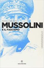 45189 - Albertaro, M. - Mussolini e il Fascismo