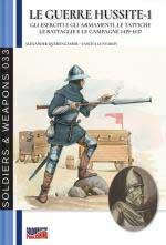 45206 - Querengaesser-Lunyakov, A.-S. - Guerre Hussite Vol 1. Gli eserciti e gli armamenti, le tattiche, le battaglie e le campagne 1419-1437 (Le)