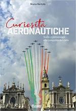 45230 - Bertolo, B. - Curiosita' Aeronautiche. Storie e personaggi del cielo
