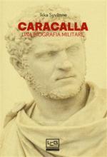 45238 - Syvaenne, I. - Caracalla. Una biografia militare
