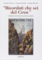 45249 - Ferraris-Gonella-Raviolo, G.-G.-G. - 'Ricordati che sei del Ceva'. Storia di un Battaglione alpino