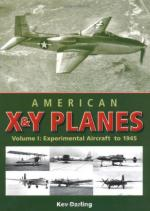 45266 - Darling, K. - American X and Y Planes Vol 1. Experimental Aircraft to 1945