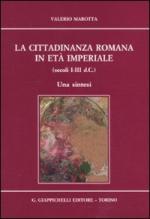 45270 - Marotta, V. - Cittadinanza romana in eta' imperiale. Secoli I-III d.C. (La)