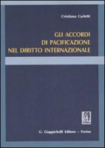 45271 - Carletti, C. - Accordi di pacificazione nel diritto internazionale (Gli)