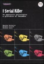 45278 - Buttarini-Collina-Leoni, M.-M.-M. - Serial killer. Un approccio psicologico e giuridico al fenomeno (I)