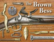 45319 - Goldstein-Mowbray, E.-S. - Brown Bess. An Identification Guide and Illustrated Study of Britain's Most Famous Musket (The)