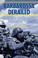 45332 - Glantz, D.M. - Barbarossa Derailed. The Battles for Smolensk Vol 1: 10 July-10 September 1941