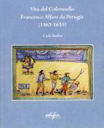 45334 - Sodini, C. - Vita del colonnello Francesco Alfani da Perugia (1563-1635)