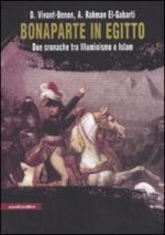 45337 - Vivat Denon-El Gabarti, D.-R. - Bonaparte in Egitto. Due cronache tra Illuminismo e Islam