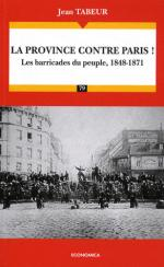 45347 - Tabeur, J. - Provice contre Paris! Les barricades du peuple 1848-1871 (La)