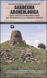 45512 - Baudinelli- Calzolari, R.-M. - Sardegna archeologica. Guida turistica ai maggiori luoghi dal prenuragico alla conquista romana