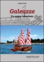 45586 - Ercole, G. - Galeazze. Un sogno veneziano