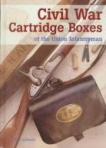 45605 - Johnson, P.D. - Civil War Cartridge Boxes of the Union Infantryman