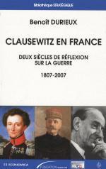 45618 - Durieux, B. - Clausewitz en France. Deux siecles de reflexion sur la guerre 1807-2007
