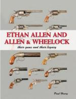 45630 - Henry, P. - Ethan Allen and Allen and Wheelock. Their Guns and their Legacy