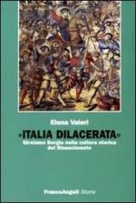 45636 - Valeri, E. - Italia dilacerata. Girolamo Borgia nella cultura storica del Rinascimento