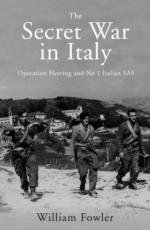45637 - Fowler, W. - Secret War in Italy. Special forces, Partisans and Covert Operations 1943-45 (The)