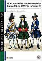 45642 - Mugnai-Cristini, B.-L.S. - Esercito Imperiale al tempo del Principe Eugenio di Savoia 1690-1720. La Fanteria Vol 3 (L')