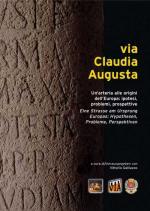 45650 - Galliazzo, V. cur - Via Claudia Augusta. Un'arteria alle origini dell'Europa: ipotesi, problemi, prospettive