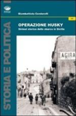 45688 - Condorelli, G. - Operazione Husky. Sintesi storica dello sbarco in Sicilia