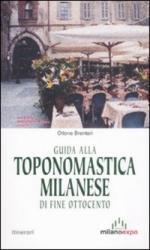 45726 - Brentari, O. - Guida alla toponomastica milanese di fine Ottocento