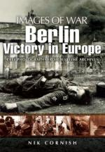 45729 - Cornish, N. - Images of War. Berlin. Victory in Europe