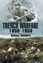 45731 - Saunders, A. - Trench Warfare 1850-1950