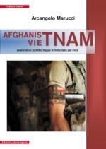 45752 - Marucci, A. - AfghanisTNAM. Analisi di un conflitto troppo in fretta dato per vinto