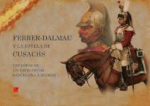 45753 - AAVV,  - Ferrer-Dalmau y la estela de Cusachs. Estampas de un ejercito de Barcelona a Madrid