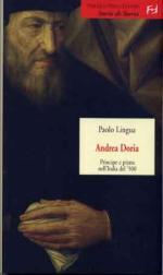 45769 - Lingua, P. - Andrea Doria. Principe e pirata nell'Italia del 500