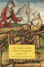 45771 - Douglas Smith-Devries, R.-K. - Artillery of the Dukes of Burgundy 1363-1477 (The)