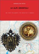45800 - De Cillia, A. - Nelle Alpi Orientali tra Adriatico e Danubio. Incontri e scontri millenari