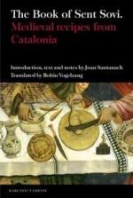 45807 - Santanach-Vogelzang, J.-R. cur - Book of Sent-Sovi'. Medieval Recipes from Catalonia (The)