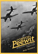45847 - Saunders, A. - Convoy Peewit. Blitzkrieg from the Air and Sea, 8 August 1940