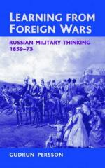 45869 - Perrson, G. - Learning from Foreign Wars. Russian Military Thinking 1859-73