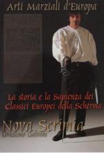 45879 - Galvani, G. - Nova Scrimia. La storia e la sapienza dei classici Europei della scherma