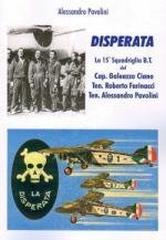 45888 - Pavolini , A. - Disperata. La 15a Squadriglia B.T.