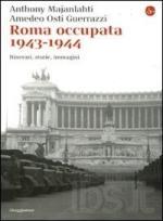 45910 - Majanlahti-Osti Guerrazzi, A.-A. - Roma occupata 1943-1944. Itinerari, storie, immagini