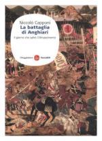 45912 - Capponi, N. - Battaglia di Anghiari. Il giorno che salvo' il Rinascimento (La)