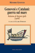 45915 - Fossati, C. - Genovesi e Catalani. Guerra sul mare. La relazione di Antonio Gallo 1466