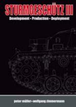 45931 - Mueller-Zimmermann, P.-W. - Sturmgeschuetz III. Backbone of the German Infantry, Volume I, History; Development, Production, Deployment